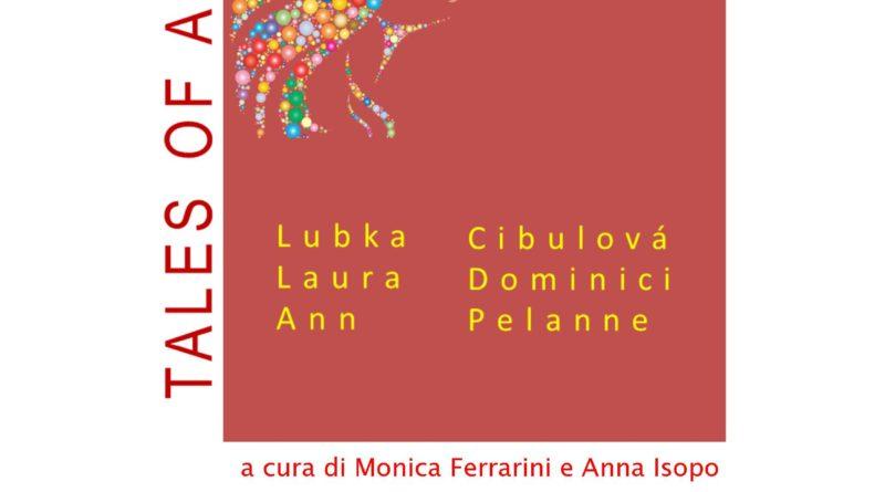 Il 29 maggio, ore 18, da Arte Borgo Galleri, a Roma, la mostra tripersonale 'Tales of art' organizzata da Monica Ferrarini e Anna Isopo