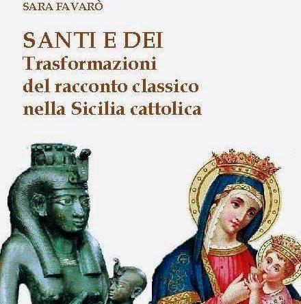 """Giovedì 20, """"SANTI E DEI"""", 55° libro di Sara Favarò a Palazzo delle Aquile, Palermo"""