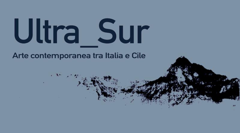 Ultra Sur – Arte contemporanea tra Italia e Cile, Progetto a cura di Sinopsis Australis,   4 aprile 2019,  ore 18.00,   Ambasciata del Cile a Roma