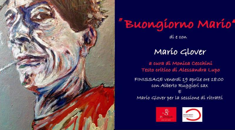 """Oggi finissage della mostra pittorica """"Buongiorno Mario"""" di Mario Glover"""