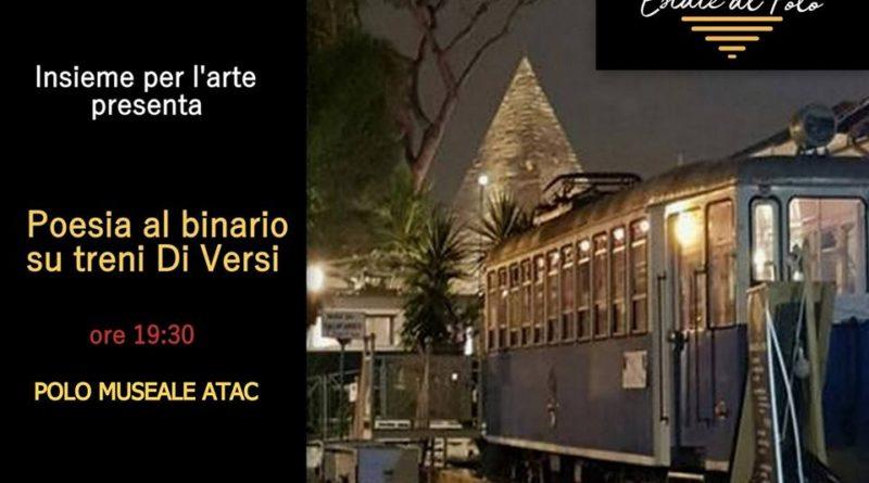 Poesia al binario su treni Di Versi,oggi dalle ore 19:00 alle 21:00,Polo Museale Dell'atac, Roma