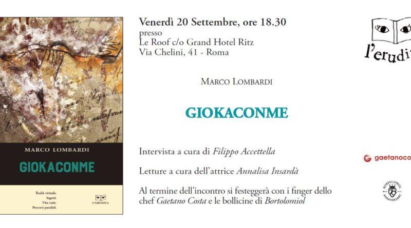 SAVE THE DATE, Roma, 20 settembre ore 18:30,  Marco Lombardi presenta GiokaconMe