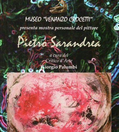 Mostra personale del pittore Pietro Sarandrea, Museo Crocetti, Roma, 21 – 28 settembre,    inaugurazione 21 settembre,  ore 18.30,   a cura di Giorgio Palumbi