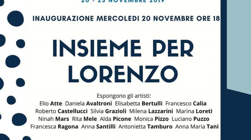 'Insieme per Lorenzo', 20 – 23 novembre, 94tele Art Gallery Wine Bar, via Madonna dei Monti, 94, Roma