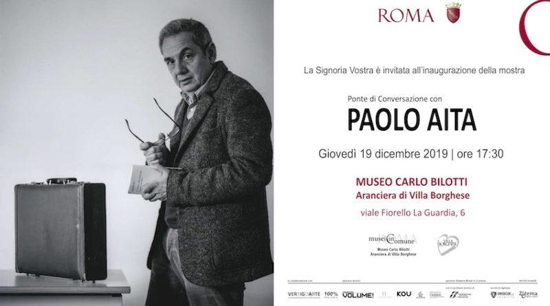 Ponte di Conversazione con PAOLO AITA,  Museo Carlo Bilotti Roma,  Inaugurazione 19 dicembre,  ore 17.30, Anteprima stampa 19 dicembre ore 11.00