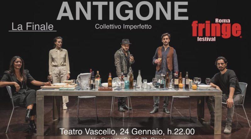 Antigone – Finale Roma Fringe Festival, oggi dalle ore 22:00 alle 23:00,  Teatro Vascello, via Giacinto Carini, 78, Roma
