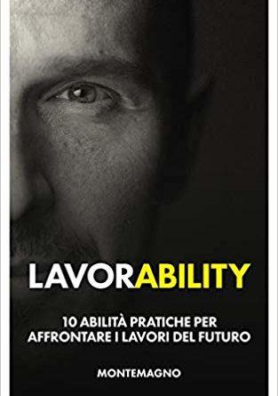 """Lunedì 20 gennaio Marco Montemagno a Napoli per il tour di presentazione del suo secondo libro """"Lavorability"""""""