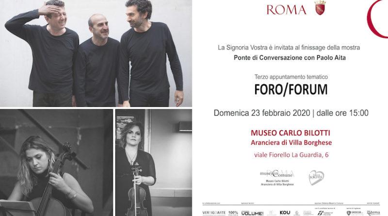 Ponte di Conversazione con PAOLO AITA,   Finissage Foro/Forum,  23 febbraio, ore 15,  Museo Carlo Bilotti – Roma
