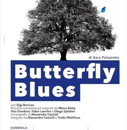 """In scena per la rassegna """"Extra Series"""" lo spettacolo """"Butterfly Blues"""". Domenica 1 marzo ore 18.30 – Real Teatro Santa Cecilia"""
