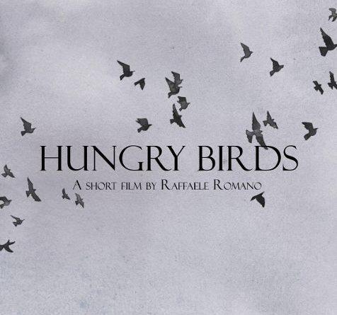 Grande successo per HUNGRY BIRDS, Short film scritto e diretto dal film maker Raffaele Romano, già vincitore al LOS ANGELES FILM AWARDS