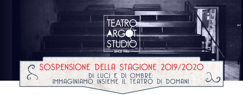 Teatro Argot Studio – sospensione della stagione 2019/2020
