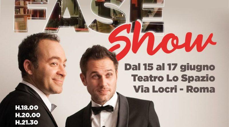 """Attilio Fontana & Emiliano Reggente """"FASE SHOW"""" dal 15 al 17 giugno,  al Teatro Lo Spazio, Roma"""