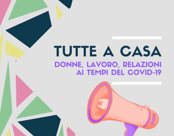 Da oggi 1° luglio: Il documentario TUTTE A CASA – DONNE, LAVORO, RELAZIONI AI TEMPI DEL COVID-19 – Al via il crowdfunding