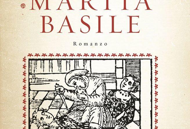 'La vera storia di Martia Basile', romanzo storico di Maurizio Ponticello, edito da Mondadori, da oggi in libreria