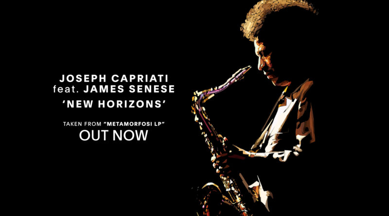New Horizons – Joseph Capriati feat. James Senese – OUT NOW