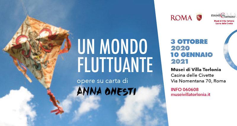 2 ottobre,  Un mondo fluttuante. Opere su carta di Anna Onesti,  Casina delle Civette – Musei di Villa Torlonia,  Roma