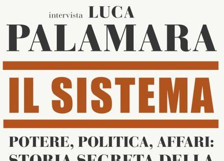 Palamara racconta 'Il Sistema', libro intervista con Sallusti