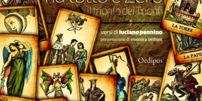 """""""Ma tutto è Zero – Il trionfo dei Trionfi"""" di Luciano Pennino, Oèdipus Edizioni. Nelle principali librerie e in tutti gli store online di settore"""