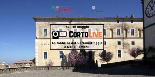 CortoLive – La Fabbrica del Cortometraggio – dal 14 al 16 maggio 2021 – Palazzo di Doria Pamphilj di San Martino al Cimino (VT)