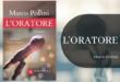 """Libri: Il 24 giugno a Napoli """"L'Oratore"""", il romanzo del regista Marco Pollini"""